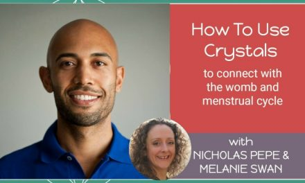 Crystals For The Womb and Menstrual Cycle with Nicholas Pepe – E10